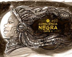 Capa do podcast Mamilos 93 – Consciência Negra • Parte 2